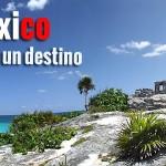 Tulum y las Ruinas Mayas – Un destino Ranking Top 10